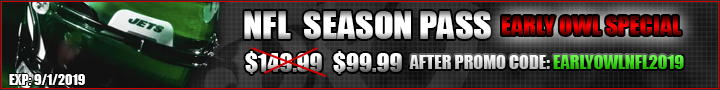 USE PROMO CODE EARLYOWLNFL2019 FOR $50 OFF NFL SEASON